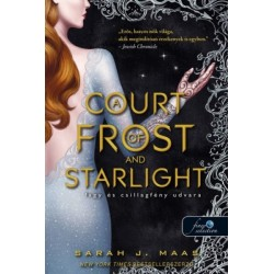 Sarah J. Maas: A Court of Frost and Starlight - Fagy és csillagfény udvara - Tüskék és rózsák udvara 4.