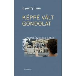 Győrffy Iván: Képpé vált gondolat - Kortárs magyar és világfilmek
