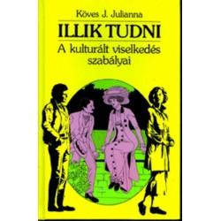 Köves J. Julianna: Illik tudni - A kulturált viselkedés szabályai
