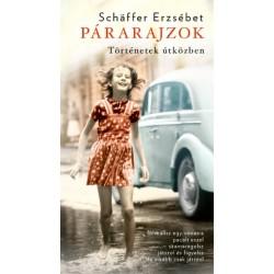 Schäffer Erzsébet: Párarajzok - Történetek útközben