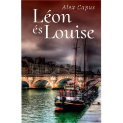 Alex Capus: Léon és Louise