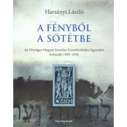 Harsányi László: A fényből a sötétbe - Az Országos Magyar Izraelita Közművelődési Egyesület évtizedei 1909-1950