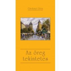 Gárdonyi Géza: Az öreg tekintetes