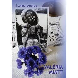 Csongor Andrea: Valéria miatt