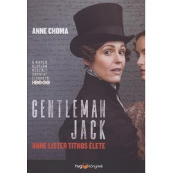 Anne Choma: Gentleman Jack - Anne Lister titkos naplója