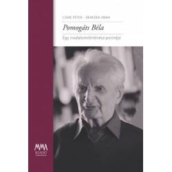 Benedek Anna - Cseke Péter: Pomogáts Béla - Egy irodalomtörténész portréja