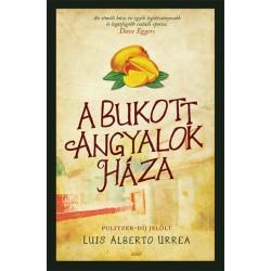 Luis Alberto Urrea: A bukott angyalok háza
