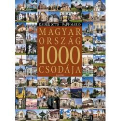 Kaiser Ottó - Papp Márió: Magyarország 1000 csodája