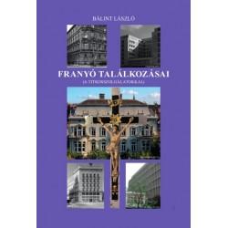 Bálint László: Franyó találkozásai - (A titkosszolgálatokkal)