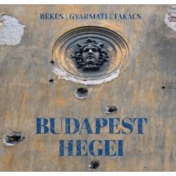 Békés Márton - Gyarmati István - Takács Tamás Péter: Budapest hegei