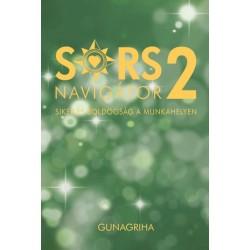 Gunagriha: Sorsnavigátor 2 - Siker és boldogság a munkahelyen