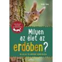 Holger Haag: Milyen az élet az erdőben? - 85 állat és növény bemutatása