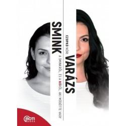 Czopkó Nóri: SminkVarázs - A sminkről, és a Nőről, aki mögötte vagy