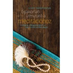 Szvámí Tadátmánanda: Gyakorlati útmutató a meditációhoz - A védánta, a Bhagavad-gítá és a Jóga-szútrák tanításai alapján