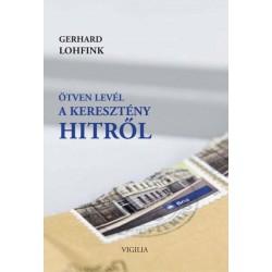 Gerhard Lohfink: Ötven levél a keresztény hitről