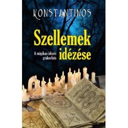 Konstantinos: Szellemek idézése - A mágikus idézés gyakorlata