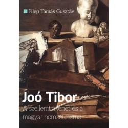 Filep Tamás Gusztáv: Joó Tibor - A szellemtörténet és a magyar nemzeteszme