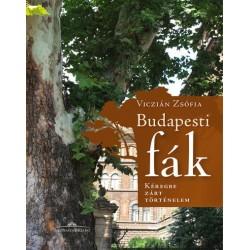 Viczián Zsófia: Budapesti fák - Kéregbe zárt történelem