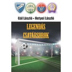 Gál László - Hetyei László: Legendás csatársorok