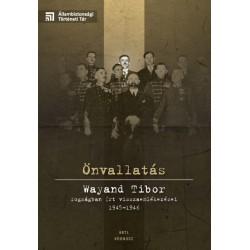 Varga Krisztián: Önvallatás - Wayand Tibor fogságban írt visszaemlékezései 1945-1946