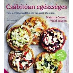 Natasha Corrett - Vicki Edgson: Csábítóan egészséges - Teljes értékű táplálkozás lúgosító ételekkel