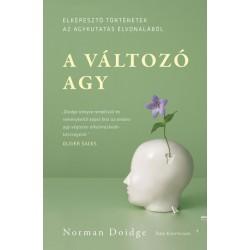 Norman Doidge: A változó agy - Elképesztő történetek az agykutatás élvonalából