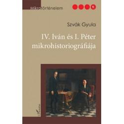 Szvák Gyula: IV. Iván és I. Péter mikrohistoriográfiája