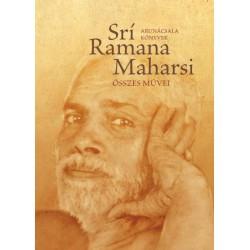 Srí Ramana Maharsi: Srí Ramana Maharsi összes művei - Prózai művek, költemények, fordítások