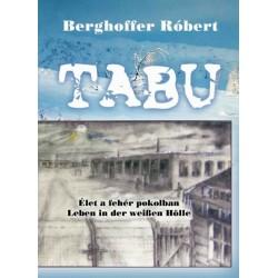 Berghoffer Róbert: Tabu - Élet a fehér pokolban
