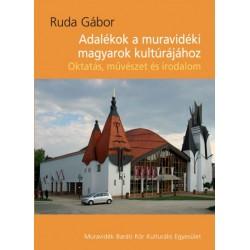 Ruda Gábor: Adalékok a muravidéki magyarok kulturájához - Oktatás, mévészet és irodalom