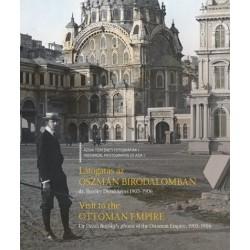 Bozóky Dezső - Fodor Gábor - Kardos Tatjána: Látogatás az Oszmán Birodalomban - Visit to the Ottoman Empire
