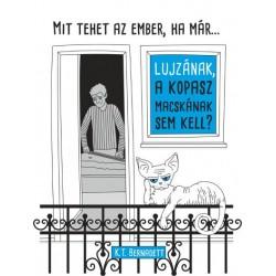 K. T. Bernadett: Mit tegyen az ember, ha már Lujzának, a kopasz macskának sem kell?