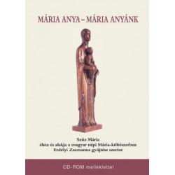 Erdélyi Zsuzsanna: Mária anya - Mária anyánk - CD-ROM melléklettel