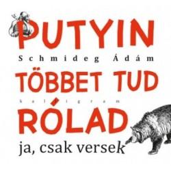 Schmideg Ádám: Putyin többet tud rólad - ja, csak versek