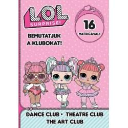 L.O.L. Surprise! - Bemutatjuk a Klubokat! - Tánc, Színház, Művész