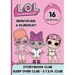 L.O.L. Surprise! - Bemutatjuk a Klubokat! - Mesekönyv, Pizsiparti, T.T.T.M.