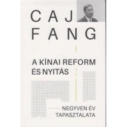 Caj Fang: A kínai reform és nyitás - Negyven év tapasztalata