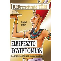 Terry Deary - Peter Hepplewhite: Elképesztő egyiptomiak