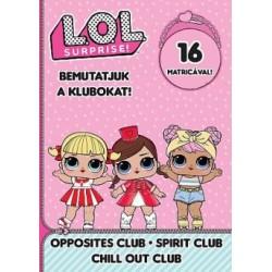 L.O.L. Surprise! - Bemutatjuk a Klubokat! - Ellentét, Nyugi!, Hangulat