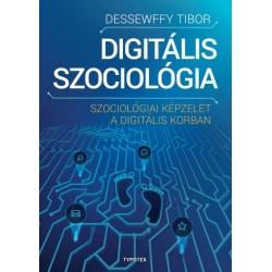 Dessewffy Tibor: Digitális szociológia - Szociológiai képzelet a digitális korban