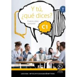 Máté Zita - Marta Vilosa Sánchez: Y tú, ?qué dices? C1 - Érvelj és vitázz spanyolul!