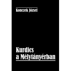 Konczek József: Kurdics a Mélytányérban