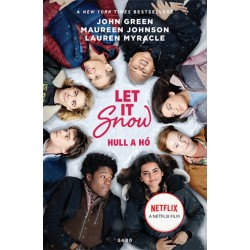 John Green - Maureen Johnson - Lauren Myracle: Let It Snow - Hull a hó - filmes borítóval