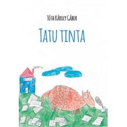 Tóth Károly Gábor: Tatu Tinta