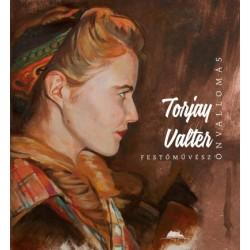 Torjay Valter: Önvallomás - Torjay Valter festőművész
