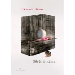Széplaky Gerda: Sötét és néma