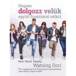Watsing Dóri: Hogyan dolgozz velük együtt frusztráció nélkül