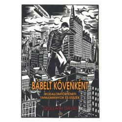 Szolláth Dávid: Bábelt kövenként - Irodalomtörténeti tanulmányok és esszék