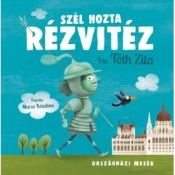 Tóth Zita: Szél hozta Rézvitéz