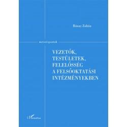 Rónay Zoltán: Vezetők, testületek, felelősség a felsőoktatási intézményekben